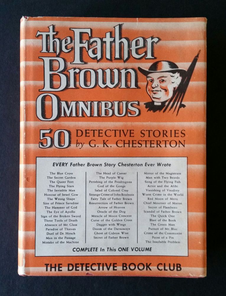 The Father Brown Omnibus; Fifty Detective Stories by G.K. Chesterton. G. K. Chesterton.