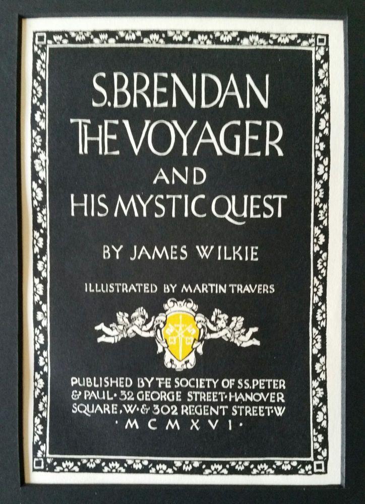 S. Brendan the Voyager and His Mythic Quest. Illustration, Martin Travers.