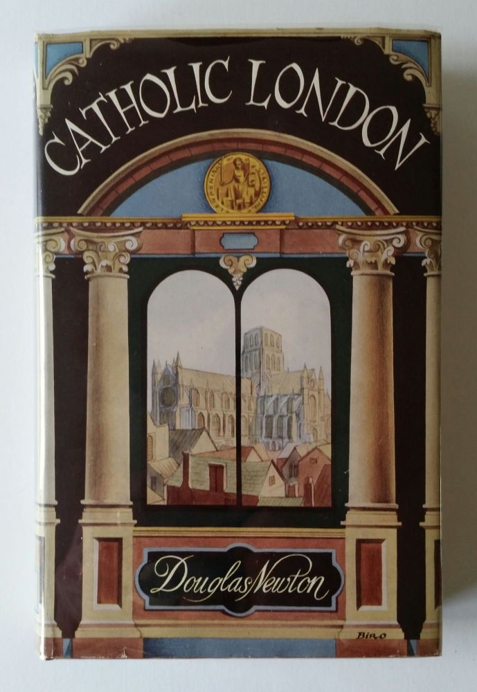 Catholic London. Douglas Newton.