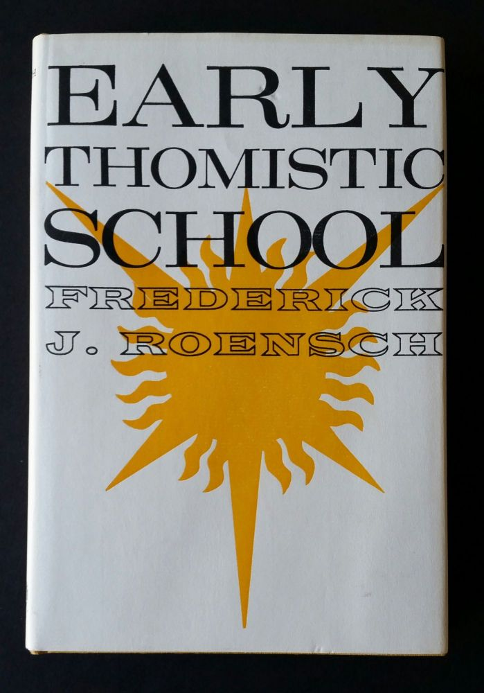 Early Thomistic School. Frederick J. Roensch.