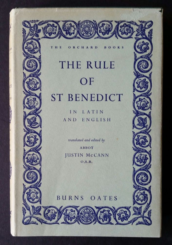 The Rule of Saint Benedict; In Latin and English. Justin McCann.