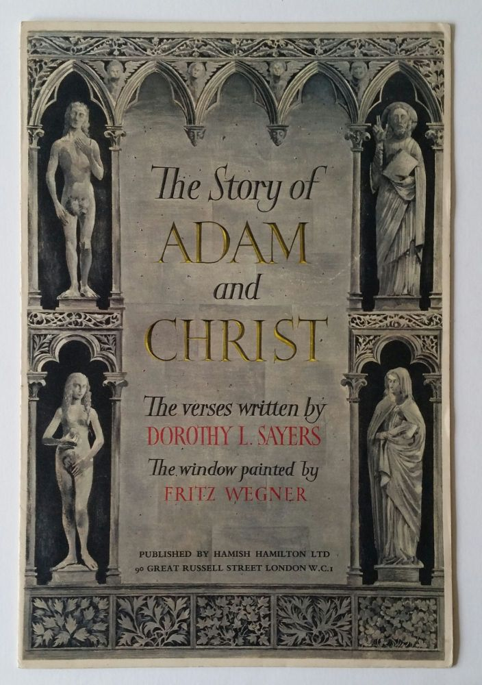 The Story of Adam and Christ; The verses written by Dorothy L. Sayers - The window painted by Fritz Wegner. Illustrated, Dorothy L. Sayers, Fritz Wegner.