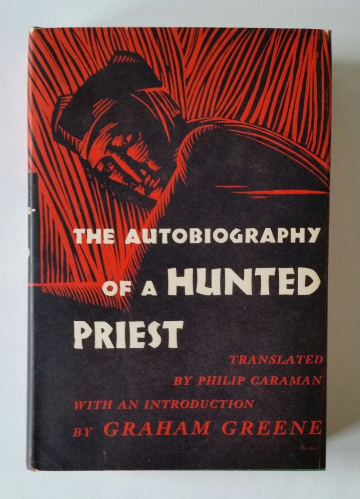 The Autobiography of a Hunted Priest; With an Introduction by Graham Greene. Jesuit, Philip Caraman.