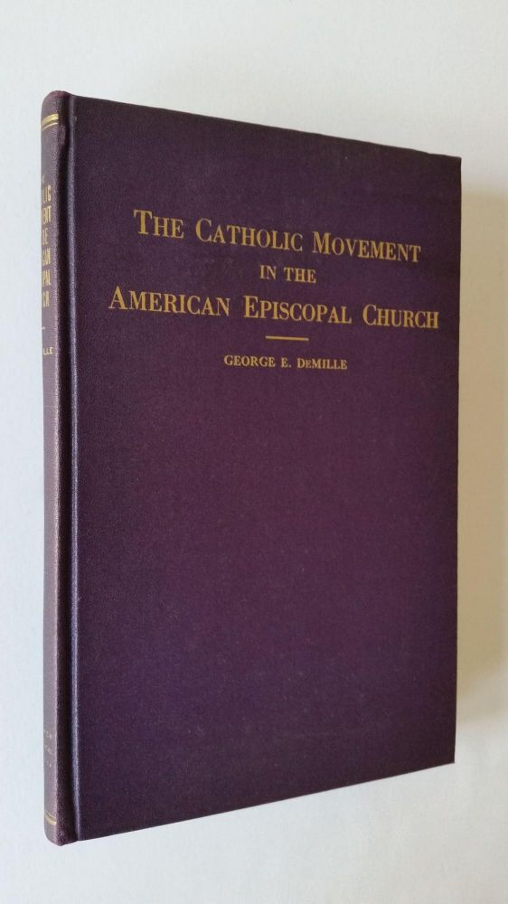 The Catholic Movement in the Episcopal Church. George E. DeMille.