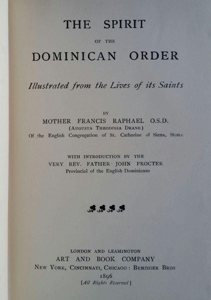 The Spirit of the Dominican Order; Illustrated from the Lives of its Saints. Mother Francis Raphael, Augusta T. Drane.
