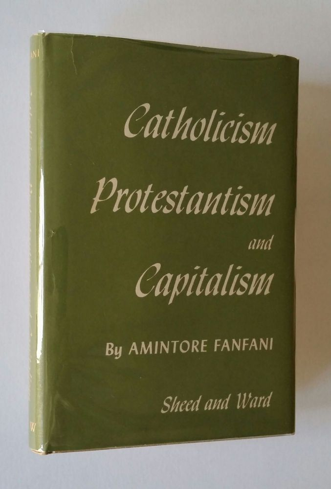 Catholicism, Protestantism and Capitalism. Amintore Fanfani.