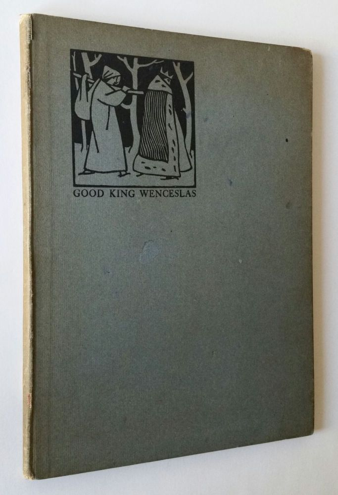 Good King Wenceslas; A Carol Written by Dr. Neale and Pictured by Arthur J. Gaskin with an...