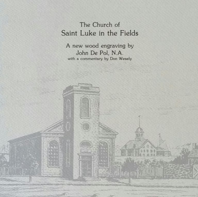 The Church of Saint Luke in the Fields; With a Commentary by Don Wesely. Print, John De Pol.
