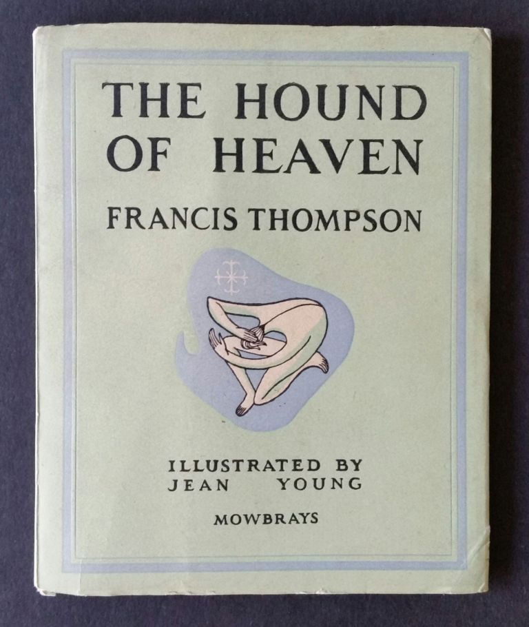 The Hound of Heaven. Francis Thompson.