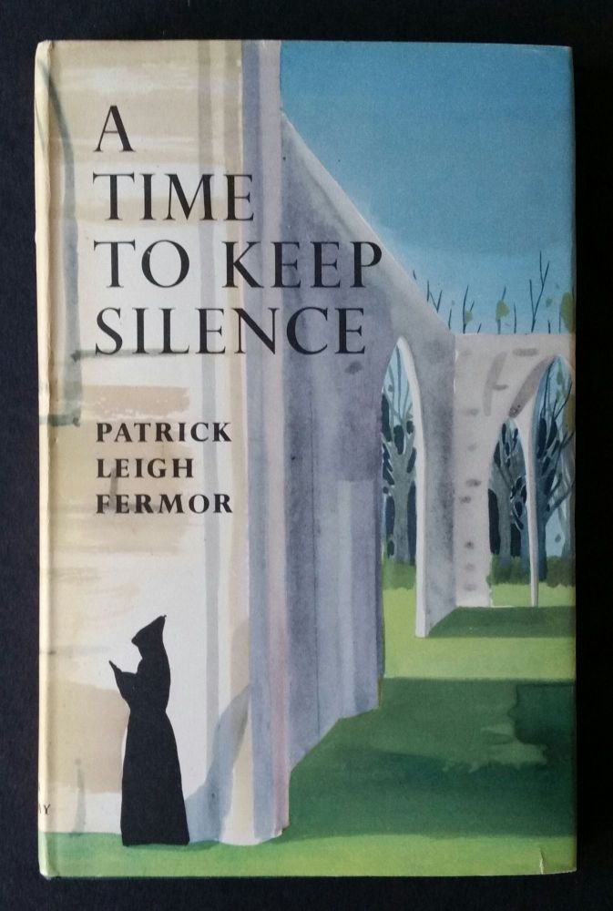 A Time to Keep Silence. Patrick Leigh Fermor.