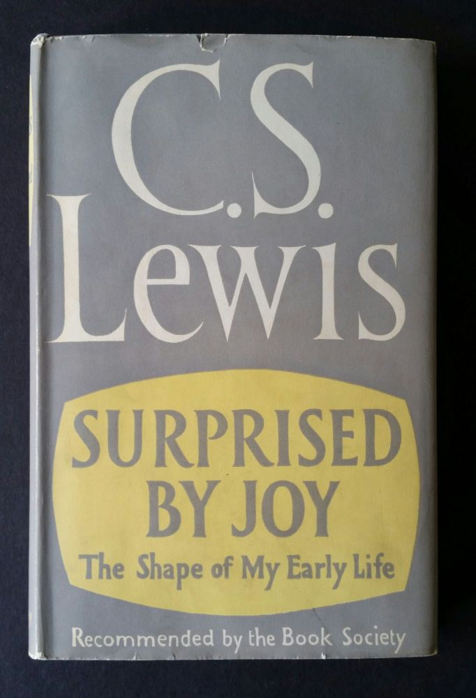 Surprised by Joy; The Shape of My Early Life. C. S. Lewis.