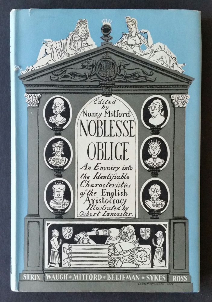 Noblesse Oblige; An Enquiry into the Identifiable Characteristics of the English Aristocracy. Nancy Mitford.