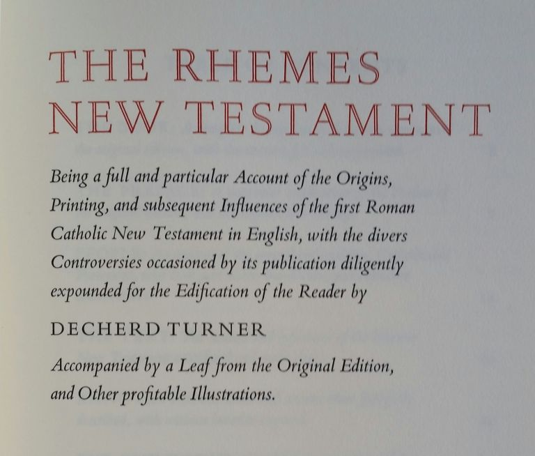 The Rhemes New Testament; Being a full and particular Account of the Origins, Printing, and subsequent influences of the first Roman Catholic New Testament in English. Decherd Turner.