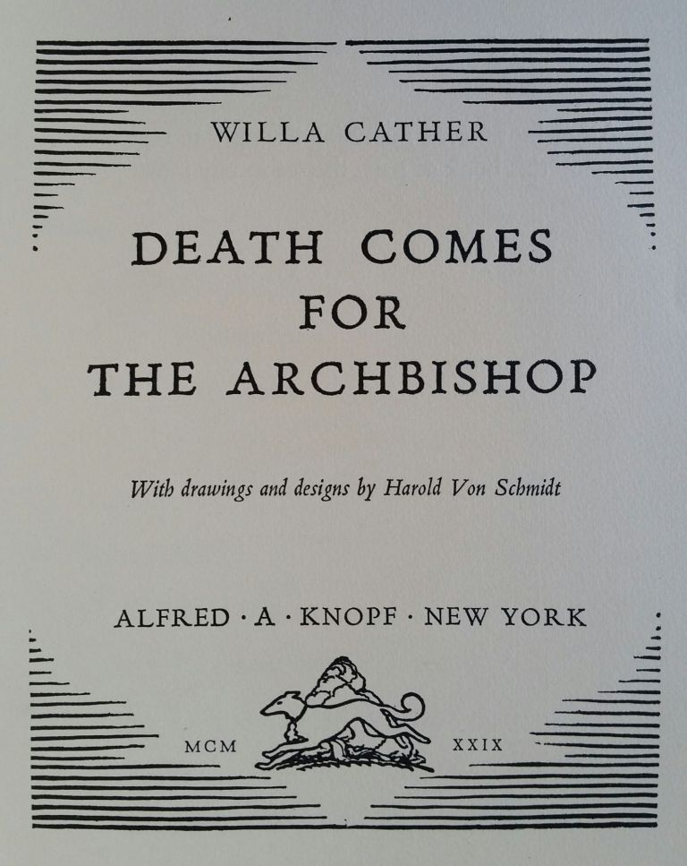Death Comes for the Archbishop; With Drawings and Designs by Harold Von Schmidt. Willa Cather.