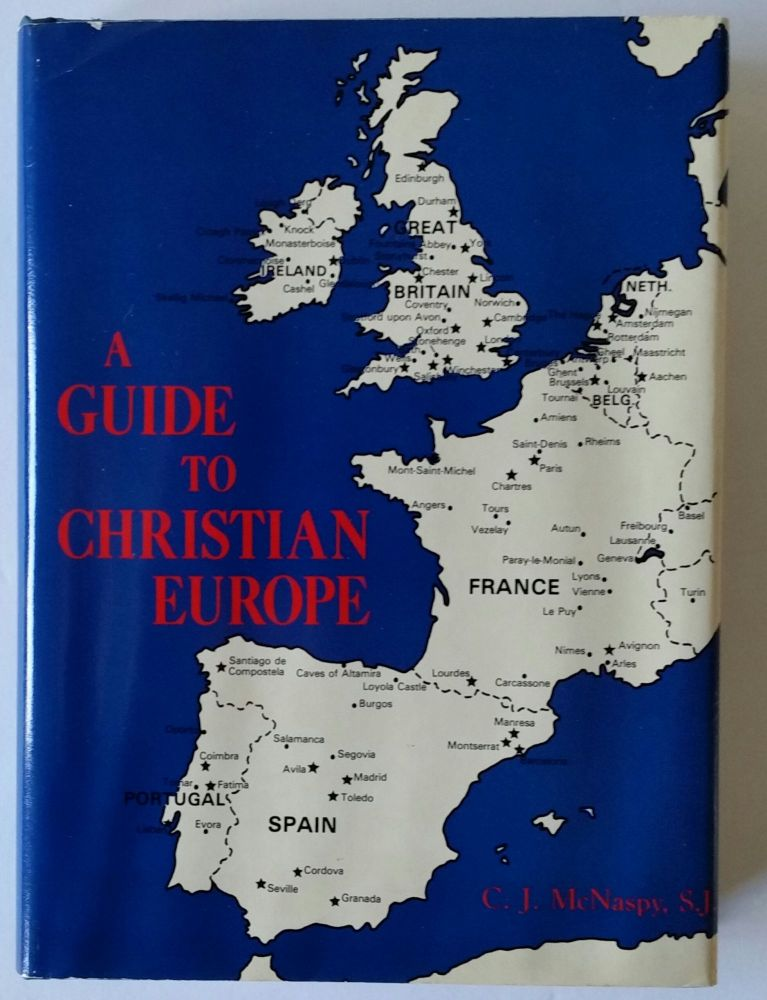 A Guide to Christian Europe. Pilgrimage, S. J. C J. McNaspy.
