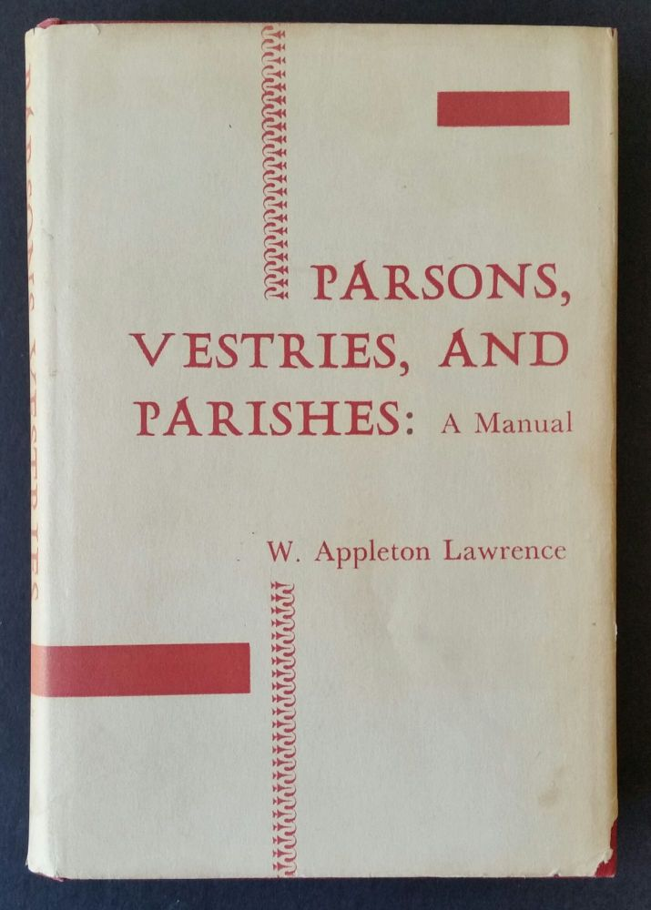 Parsons, Vestries, and Parishes; A Manual. Episcopalian, W. Appleton Lawrence.