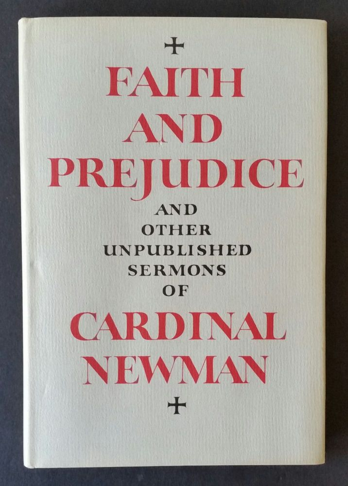Faith and Prejudice; and Other Unpublished Sermons of Cardinal Newman. John Henry Newman.