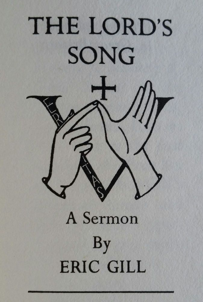 The Lord's Song; A Sermon by Eric Gill. Eric Gill.