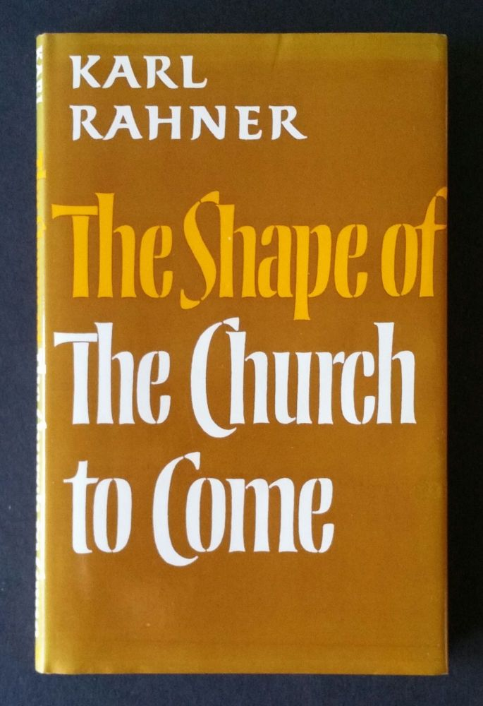 The Shape of the Church to Come. Karl Rahner.