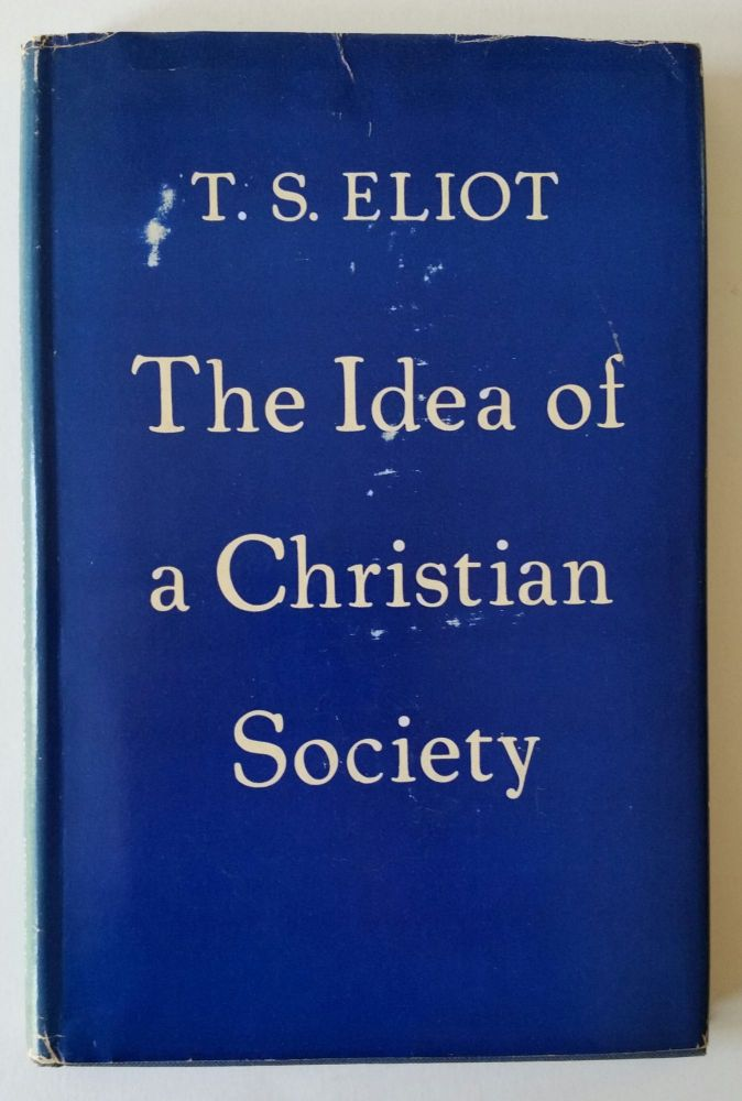 The Idea of a Christian Society. T. S. Eliot.