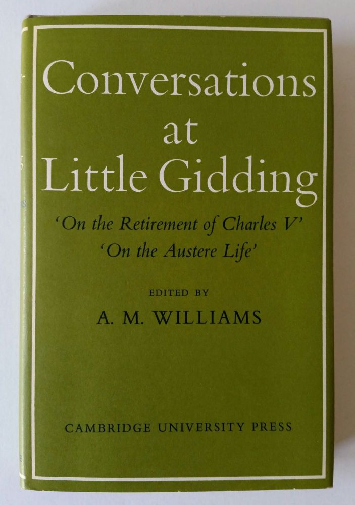 Conversations at Little Gidding; Dialogues by Members of the Ferrar Family. A. M. Williams.