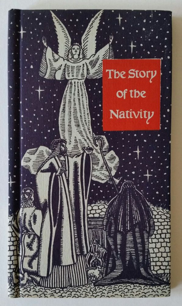 The Story of the Nativity in Wood Engravings; The Text taken from the King James Version of the Holy Bible. Boyd Hanna.