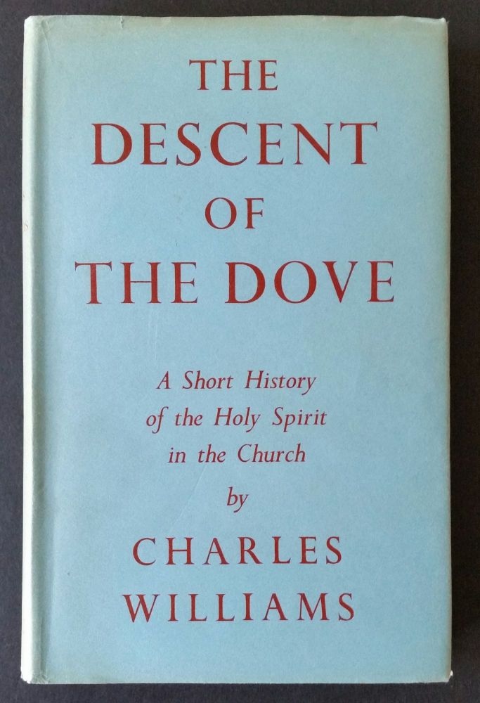 The Descent of the Dove; A Short History of the Holy Spirit in the Church. Inklings, Charles Williams.