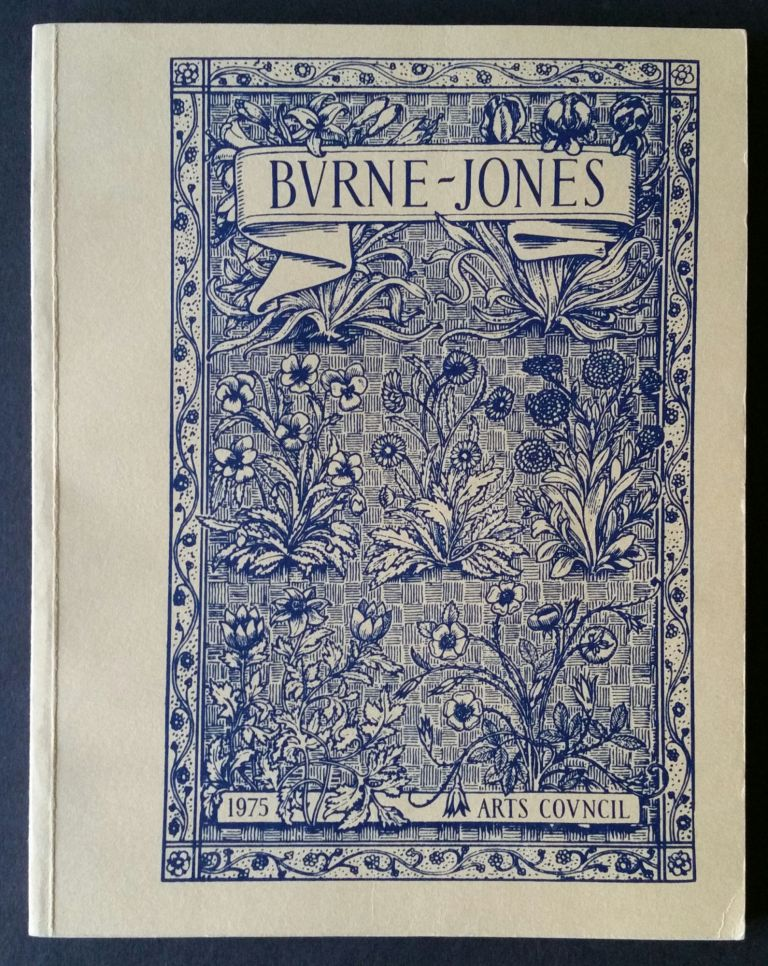 Burne-Jones; The paintings, graphic and decorative work of Sir Edward Burne-Jones 1833-1898. Exhibition Catalogue, John Christian.