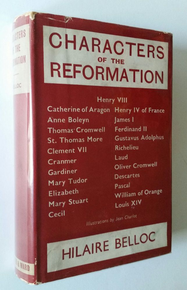 Characters of the Reformation; Twenty-three Portraits by Jean Charlot. Jean Charlot, Hilaire Belloc.