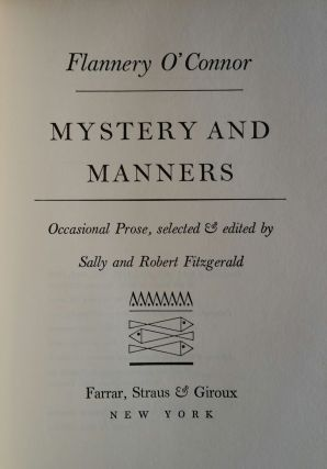 Mystery and Manners; Occasional Prose, selected and edited by Sally and Robert Fitzgerald