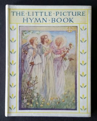 The Little Picture Hymn Book; Illustrated and Decorated by Cicely Mary Barker. Cicely Mary Barker