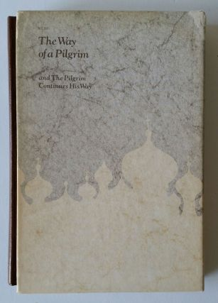 The Way of a Pilgrim & The Pilgrim Continues His Way; Translated from the Russian by R.M. French