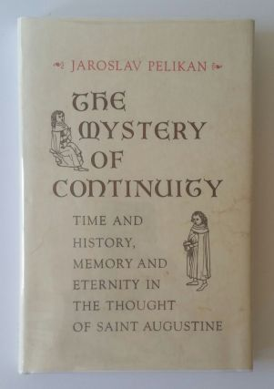 The Mystery of Continuity; Time and History, Memory and Eternity in the Thought of Saint...