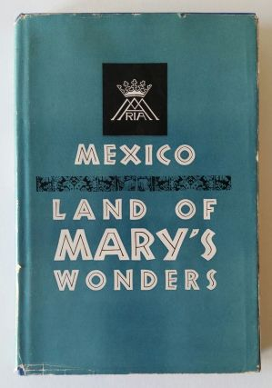 Mexico, Land of Mary's Wonders