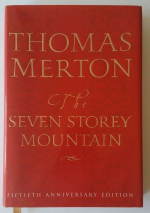 The Seven Storey Mountain; Fiftieth Anniversary Edition