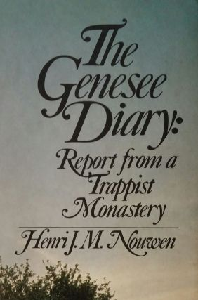 The Genesee Diary; Report from a Trappist Monastery