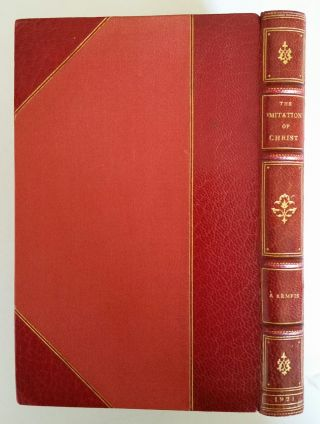The Imitation of Christ; From the Latin of Thomas A Kempis with an Introduction by F.W. Farrar, D.D., and Five Designs by C.M. Gere