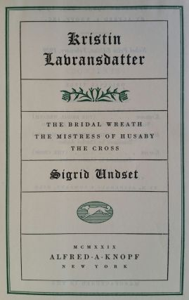 Kristin Lavransdatter; The Bridal Wreath / The Mistress of Husaby / The Cross