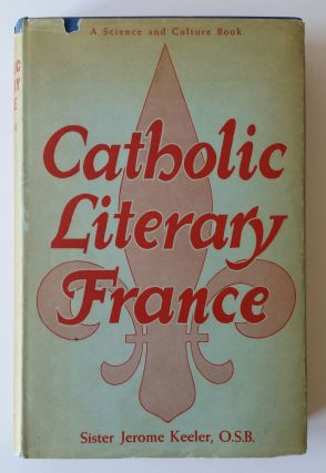 Catholic Literary France; From Verlaine to the Present Time