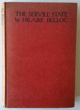 The Servile State. Hilaire Belloc.