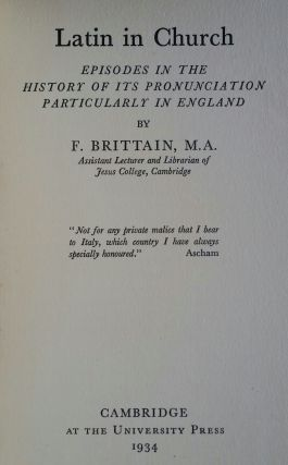 Latin in Church; Episodes in the History of its Pronunciation particularly in England