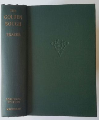 The Golden Bough; A Study in Magic and Religion. James George Frazer