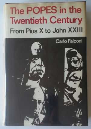 The Popes in the Twentieth Century; From Pius X to John XXIII. Carlo Falconi