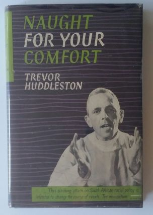 Naught for Your Comfort. Trevor Huddleston