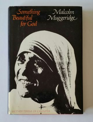 Something Beautiful for God; Mother Teresa of Calcutta