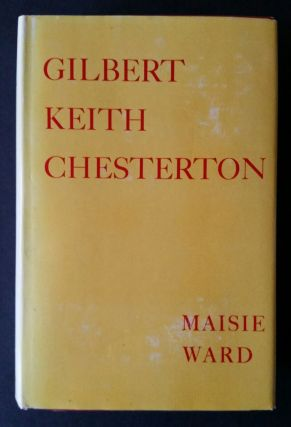Gilbert Keith Chesterton. Maisie Ward