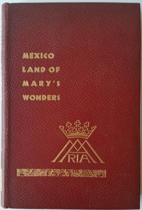 Mexico, Land of Mary's Wonders. Joseph L. Cassidy.