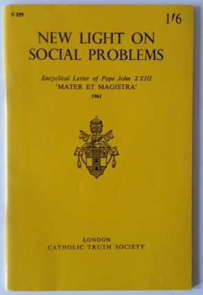 "New Light on Social Problems; ""Mater et Magistra"" Encyclical Letter of Pope John XXIII. Pope John XXIII."