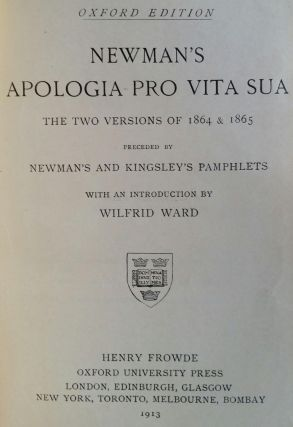 Apologia Pro Vita Sua; The Two Versions of 1864 and 1865. John Henry Newman