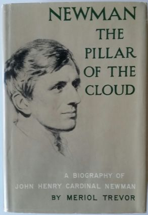 Newman; The Pillar of the Cloud with Light in Winter. Meriol Trevor